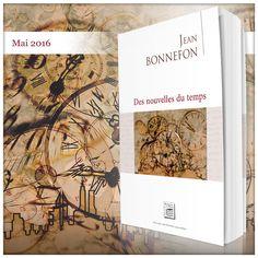 Des nouvelles du temps, un livre de Jean Bonnefon, édité aux Éditions Secrets de Pays, 10 histoires aux chutes bien tournées, très ancrées dans le Périgord…