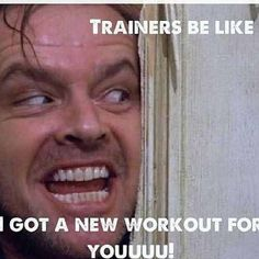 This is terrifying, but EXACTLY what I love to see my trainer do!