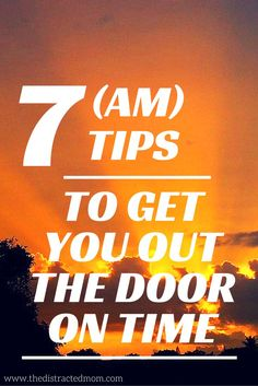 7 (AM) Tips to Get You Out the Door On Time. Written by an ADHD mom, so she totally gets the struggle!!    www.thedistractedmom.com