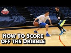 How to Be an Unstoppable Scorer - Off the Dribble - YouTube