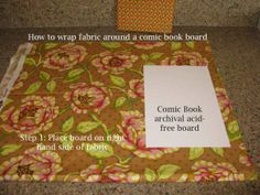 How to wrap fabric around a comic book board (personally I don't think they'd be strong enough for long term use but it looks cute)