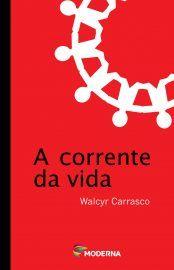 Baixar Livro A Corrente da Vida -  Walcyr Carrasco em PDF, ePub e Mobi ou ler online