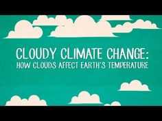 Cloudy climate change: How clouds affect Earth's temperature - Jasper Kirkby. Six minute TED ED video
