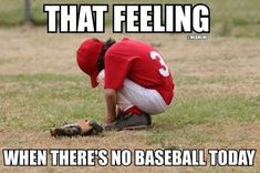 It's a sad day when there's no baseball #BaseballGamesToday #BaseballScores