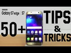 Samsung Galaxy S7 / S7 Edge - 50+ Tips & Tricks! (4K) - YouTube