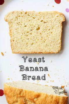 Yeasted Banana Bread