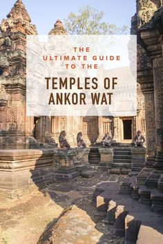 Guide to the Temples of Angkor Wat   Siem Reap   Cambodia