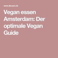 Vegan essen Amsterdam:Der optimale Vegan Guide