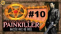 Painkiller Battle Out Of Hell PC Gameplay Walkthrough Level 10:Shadowlan...