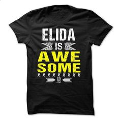 ELIDA is Awesome - #tshirt redo #estampadas sweatshirt. SIMILAR ITEMS => https://www.sunfrog.com/Names/ELIDA-is-Awesome.html?68278