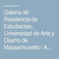 Galería de Residencia de Estudiantes, Universidad de Arte y Diseño de Massachusetts / ADD Inc. - 18