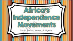 Independence Movements in Africa: South Africa, Kenya, & Nigeria from Brain Wrinkles on TeachersNotebook.com -  (40 pages)  - Independence Movements in Africa: South Africa, Kenya, & Nigeria