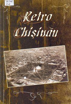 Chişinău, oraşul meu: Retro Chișinău