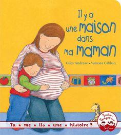 """IL Y A UNE MAISON DANS MA MAMAN : POUR ANNONCER QUE LA FAMILLE S'AGRANDIT. """" Il y a une maison dans ma maman avec un bébé qui grandit dedans. Mon papa dit que, moi aussi, j'ai habité dans cet endroit. Mais ça fait si longtemps que je ne m'en souviens pas ! """""""