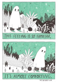 """""""I miss the comfort in being sad."""" Artwork by the sad ghost club."""