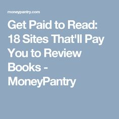 Do you love reading? Are you the type of person that forms strong opinions and observations on the books you read? Would you like to get paid to write book revi