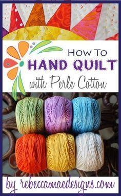 Tutorial ~ How to Hand Quilt with Perle Cotton. Big Stitches by RebeccaMaeDesigns.com