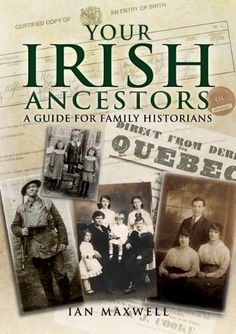 Your Irish Ancestors: A Guide for the Family Historian