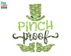 Pinch Proof svg St Patrick's Day svg St Paddy's Day by FunLurnSVG