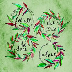 Let all that you do be done in love!  Art Print
