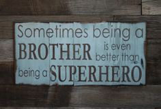 Large Wood Sign  Sometime Being a Brother is by dustinshelves, $35.00