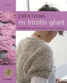 Des modèles à réaliser au tricotin géant, autrement appelé loom : béret chic, chaussons pour bébés, bonnet rayé à nopes, châle en fleurs, mitaines, etc.