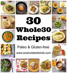 A Calculated Whisk: 30 Whole30 Recipes #paleo #glutenfree