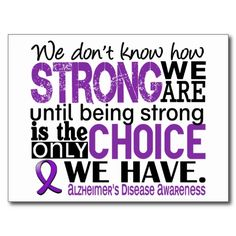 Quotes About Alzheimer's Awareness | Alzheimer's Disease How Strong We Are Post Cards from Zazzle.com