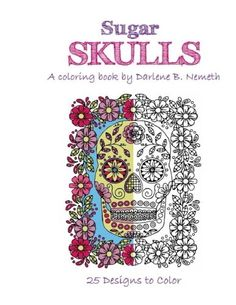 Sugar Skulls: Mindful meditation and Stress Relieving Pat... https://www.amazon.ca/dp/1540898547/ref=cm_sw_r_pi_dp_x_8SaLybEZYQRHY