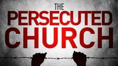 Christophobia: A Global Perspective   The reality of anti-Christian persecution
