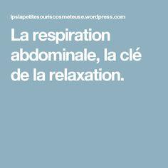 La respiration abdominale, la clé de la relaxation.