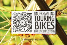 Understanding Touring Bikes For Epic Expeditions
