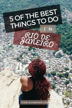 5 of the top things to do when you travel to Rio de Janeiro, Brazil, including hiking and paragliding