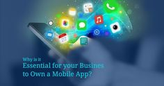 Want to build mobile app for your business? Read this article and know why it is essential for your business. Hurry! Your competitor has already got one.