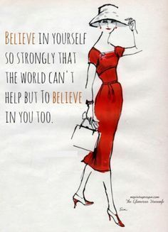 Courage quote: believe in yourself, so strongly that...