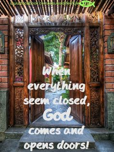 """""""I know all the things you do, and I have opened a door for you that no one can close. You have little strength, yet you obeyed my word and did not deny me. ~Revelation 3:8"""