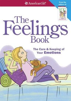 The Feelings Book (Revised): The Care and Keeping of Your Emotions/Dr. Lynda Madison. Another great American Girl series book about all the crazy things happening in middle school. Also super helpful for parents in talking with their middle grade girls. Try it in 5th grade and re-visit it. Greta b / April 2014