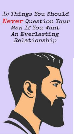 15 Things You Should Never Question Your Man If You Want An Everlasting Relationship - Relationship Tips Weird Questions To Ask, Prove Love, Healthy Teeth, Stay Healthy, Healthy Life, Healthy Food, Relationship Memes, Your Man, Marriage Advice