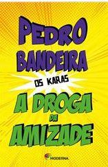 """Gêneros do Discurso: Li e recomendo: """"A droga da amizade"""", de Pedro Ban..."""
