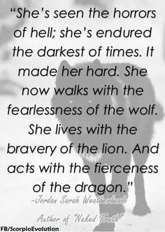 This is an amazing quote. It applies to my situation as well. Having cancer has definitely changed who I am and how I present myself. It's too long of a quote for me to get it tattooed anywhere, but it is a great quote. Great Quotes, Quotes To Live By, Inspirational Quotes, The Words, Wolf Quotes, Me Quotes, Afraid Quotes, Lion Quotes, Fortes Fortuna Adiuvat