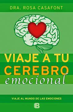 Pero Qué Locura de Libros.: VIAJE A TU CEREBRO EMOCIONAL de Rosa Casafont