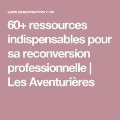 60+ ressources indispensables pour sa reconversion professionnelle | Les Aventurières