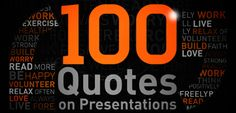 """Download our Free """"100 Quotes on Presentations"""" now to learn from the best, so you can apply what they have to say in your next presentation."""