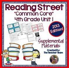 Reading Street Aligned Common Core 4th Grade Unit 1 Supplemental Materials 2013 : This bundle contains a variety of activities from each lesson of Unit 1 to teach, re-teach, practice or assess the various lessons taught. Each activity is unique to each lesson. $