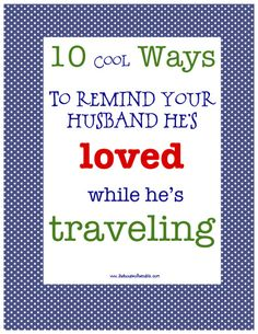 Great list of easy COOL ideas for a loved one on the road.