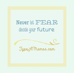 Never let fear decid