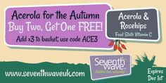 Buy Two Acerola Cherry Get One FREE!! Add three, then use code ACE3 before Dec 1st (Totally natural, food state vitamin C) http://www.seventhwaveuk.com/47-acerola-cherry-and-wild-rosehips.html
