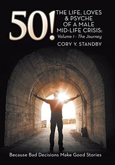 50!: THE LIFE, LOVES & PSYCHE OF A MALE MID-LIFE CRISIS: Volume 1 - The Journey by Cory Y. Standby, http://www.amazon.co.uk/dp/1499095872/ref=cm_sw_r_pi_dp_x_06RWybCXXJW3R