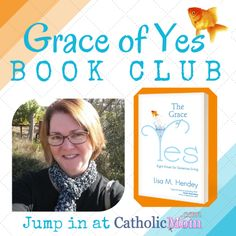 """The Grace of Belief: Chapter 1 {Grace of Yes Book Club} - Today is our first """"meeting"""" for The Grace of Yes virtual book club! Chime in at http://catholicmom.com/2014/11/08/the-grace-of-belief-chapter-1-grace-of-yes-book-club/ even if you haven't read the book. This week, we discuss """"Yes to Belief"""" and I'd love to hear your stories of faith!"""