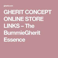 GHERIT CONCEPT ONLINE STORE LINKS – The BummieGherit Essence
